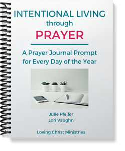 Intentional Living through Prayer: A Prayer Prompt for Every Day of the Year