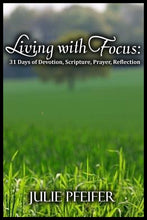 Load image into Gallery viewer, Living with Focus: 31 Days of Devotion, Scripture, Prayer, Reflection