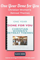 One Year Done for You: Christian Women's Retreat Themes (155 Pages, Six Complete Themes)