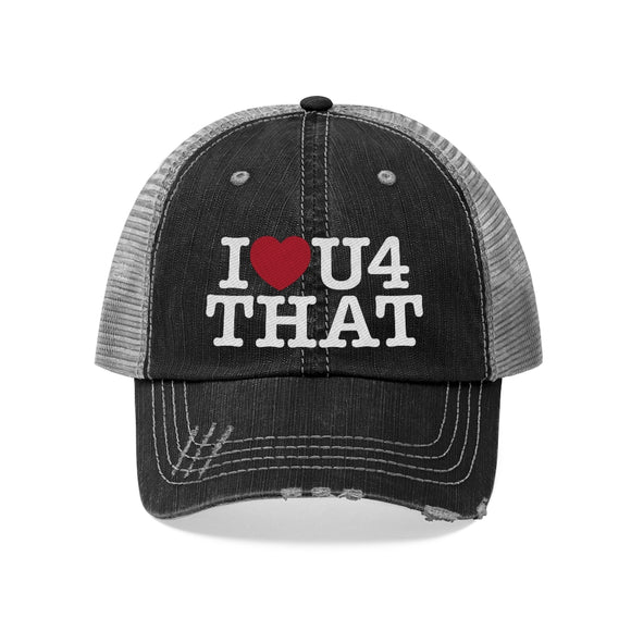 I Love You For That Unisex Trucker Hat