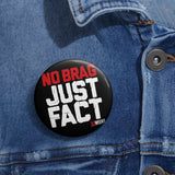 No Brag Just Fact Pin Buttons