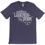 Legends Are Born Super Soft T-Shirts