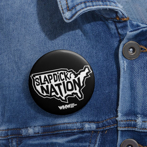 Slapdick Nation Pin Buttons