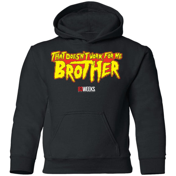Doesn't Work For Me, Brother Youth Pullover Hoodie