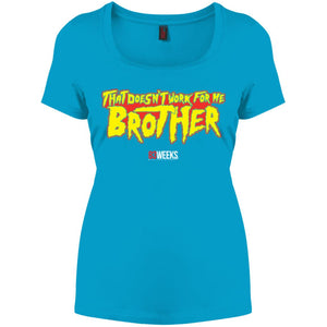 Doesn't Work For Me Brother Perfect Scoop Neck Tee