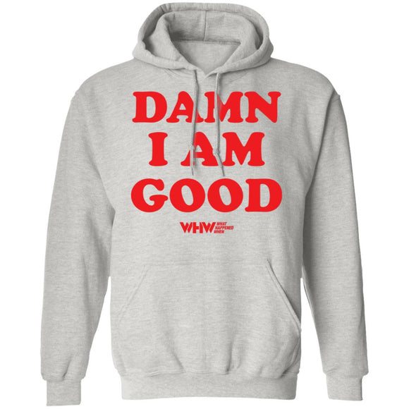 Damn I Am Good Pullover Hoodie