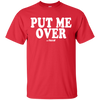 Put Me Over T-Shirt