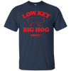 Low Key Big Hog T-Shirt