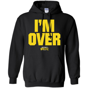 I'm Over Pullover Hoodie
