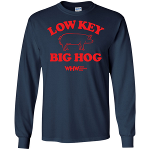 Low Key Big Hog Long Sleeve T-Shirt