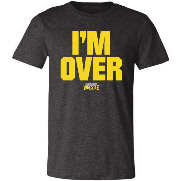 I'm Over Super Soft Jersey T-Shirt