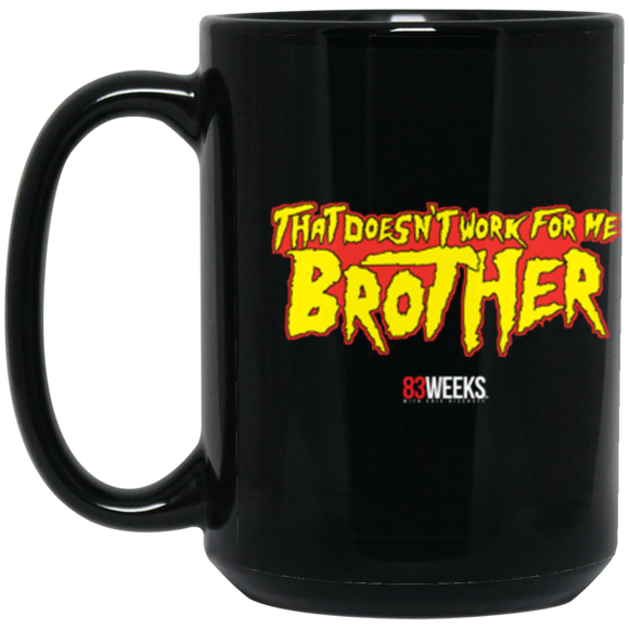 Doesn't Work Brother 15 oz. Black Mug
