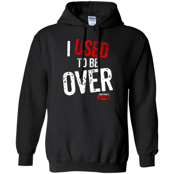 I Used To Be Over Pullover Hoodie