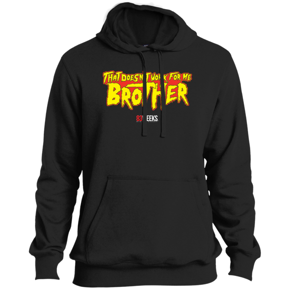 Doesn't Work For Me Brother Tall Pullover Hoodie