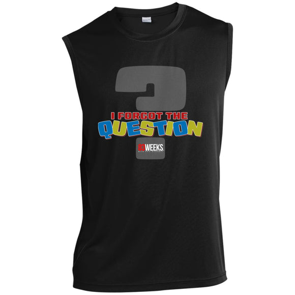 Forgot The Question Sleeveless Performance T-Shirt