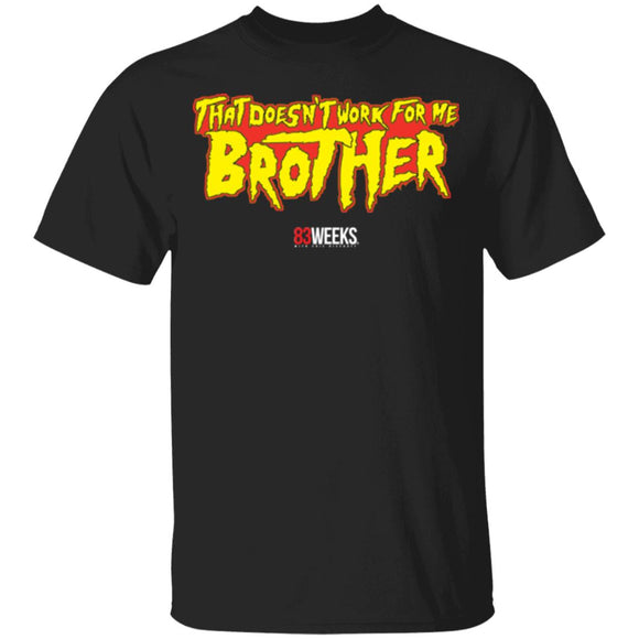 Doesn't Work For Me, Brother Youth T-Shirt