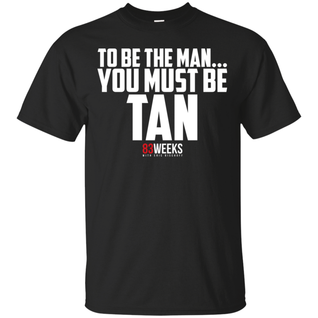 To Be The Man... T-Shirt