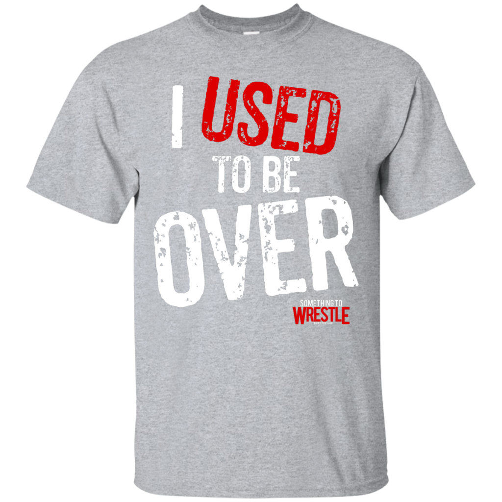 I Used To Be Over T-Shirt