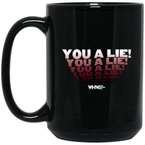 You A Lie 15 oz. Black Mug