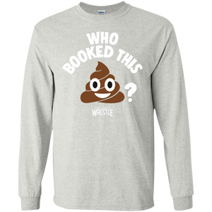 Who Booked This Long Sleeve T-Shirt