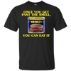 You Can Eat It T-Shirt