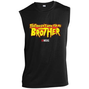 Doesn't Work For Me Brother Sleeveless Performance T-Shirt