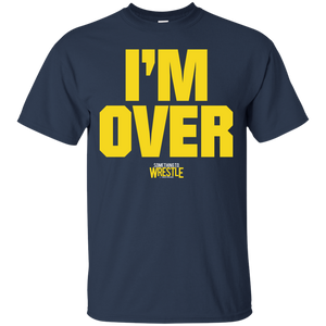 I'm Over T-Shirt