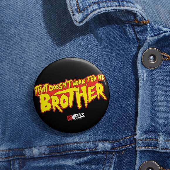 Doesn't Work For Me Brother Pin Buttons
