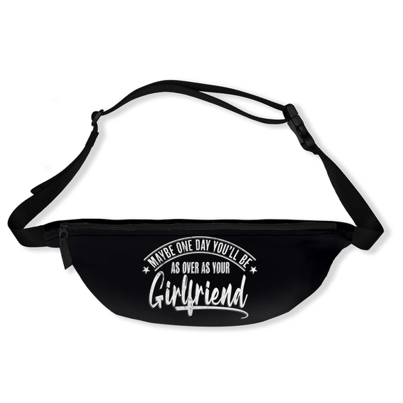 Over As Your Girlfriend Fanny Pack