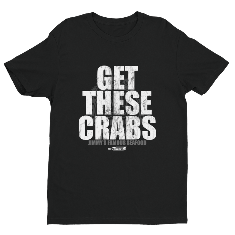 Jimmy's Famous Seafood GET THESE CRABS T-shirt