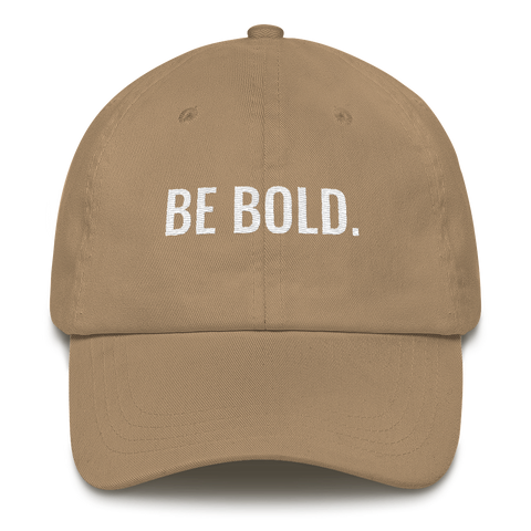 Be Bold - Khaki Dad Hat - Bold Society