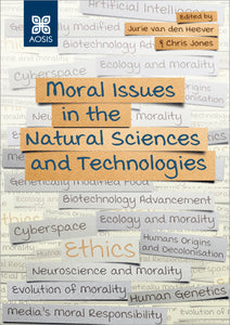 Moral Issues in the Natural Sciences and Technologies (Hardcover - Collectors Item)
