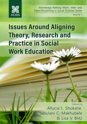 Issues Around Aligning Theory, Research and Practice in Social Work Education (Hardcover)