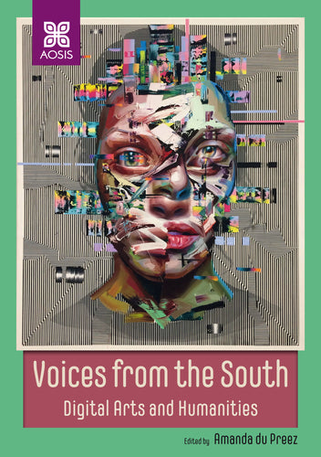 Voices from the South: Digital Arts and Humanities (Hardcover)
