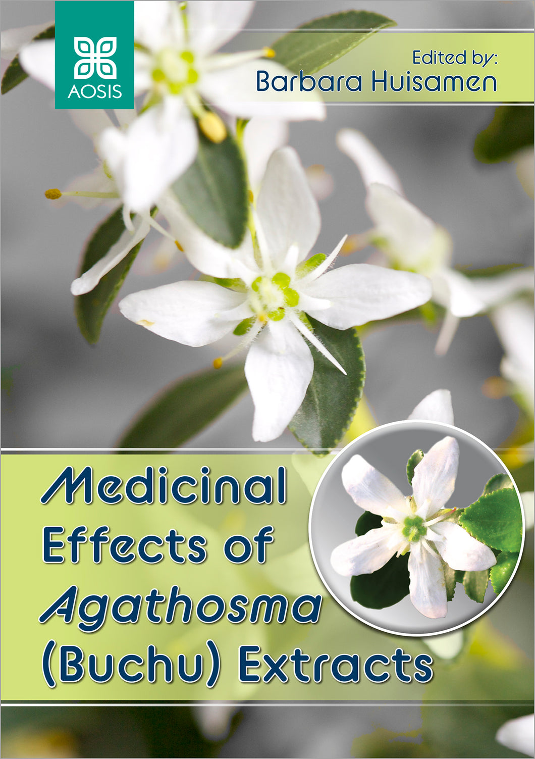Medicinal Effects of Agathosma (Buchu) Extracts (Hardcover - Collectors item)