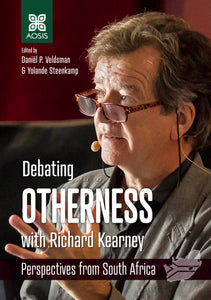 Debating Otherness with Richard Kearney: Perspectives from South Africa (Hardcover)