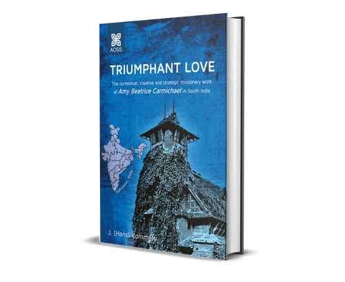 Triumphant Love: The contextual, creative and strategic missionary work of Amy Beatrice Carmichael in south India Author (Hardcover)