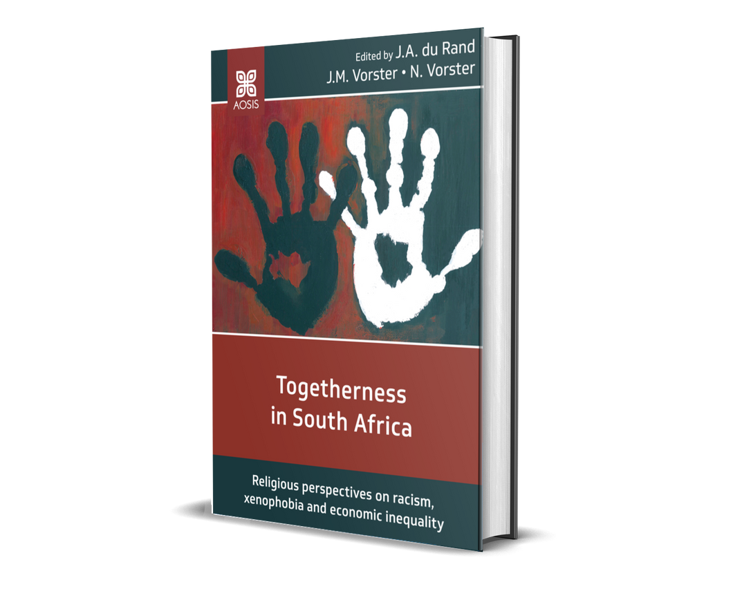 Togetherness in South Africa - Religious perspectives on racism, xenophobia and economic inequality (Paperback)