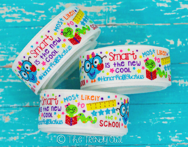 "7/8"" ""Smart Is The New Cool"" - Back To School Inspired - 5yd Roll"