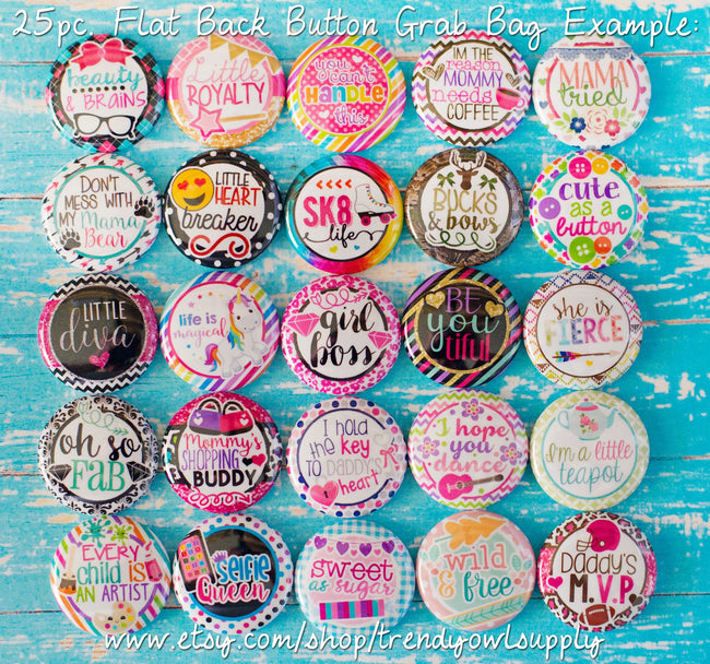 MISC. POPULAR SAYINGS - 25pc. Flat Back Button Grab Bag