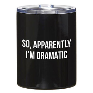 Travel Tumbler - So Apparently I'm Dramatic