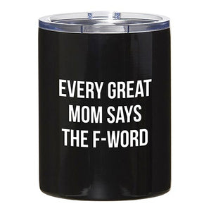 Travel Tumbler - Every Great Mom Says the F Word