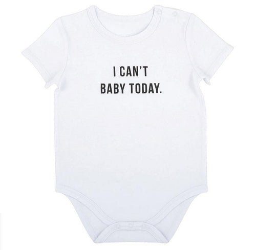 Baby Snapshirt - I Can't Baby Today