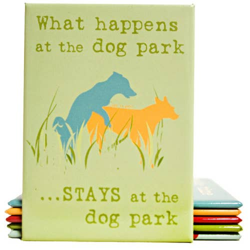Decorative Magnet - What Happens at the Dog Park