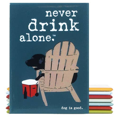 Decorative Magnet - Never Drink Alone