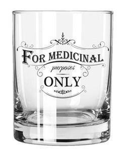 Rocks Glass - For Medicinal Purposes Only