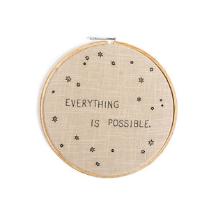 Embroidery Hoop Art - Everything is Possible