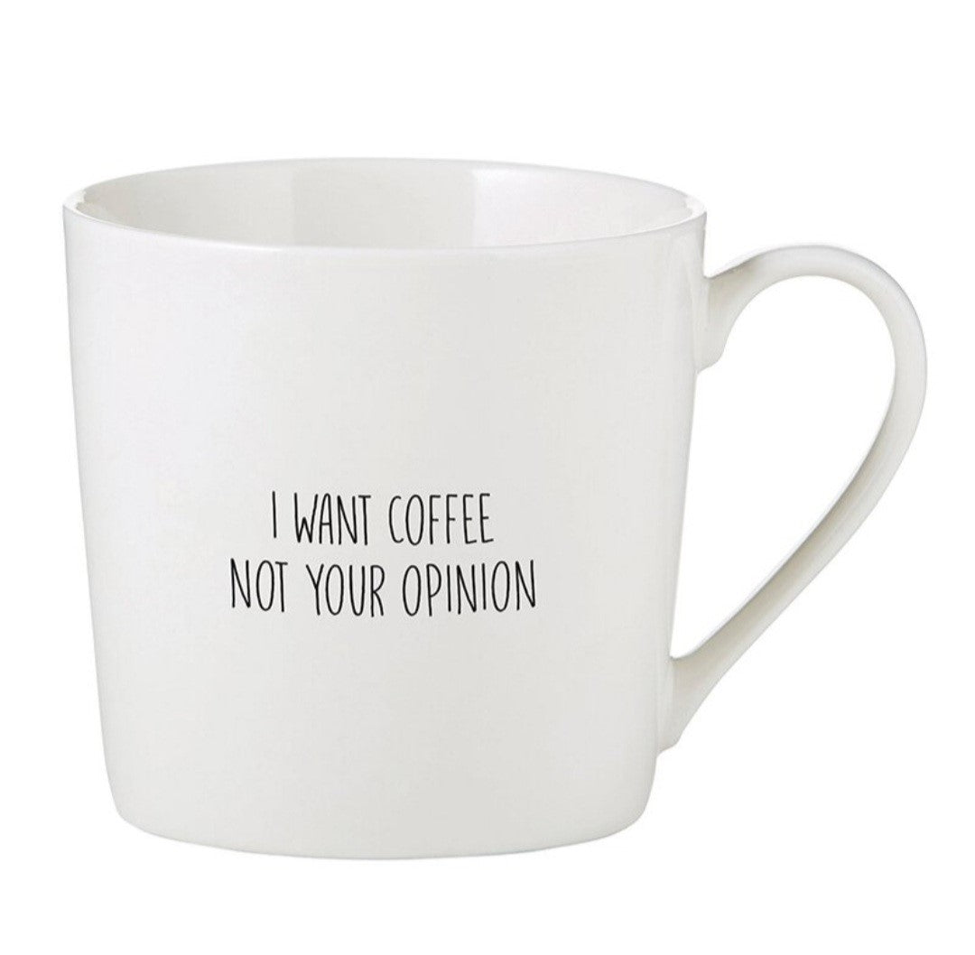 Sips Collection Mug - I Want Coffee Not Your Opinion