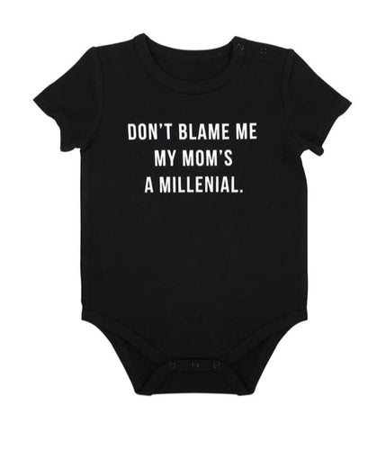 Baby Snapshirt - Don't Blame Me My Mom's A Millenial