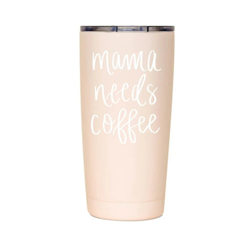 Travel Tumbler - Mama Needs Coffee